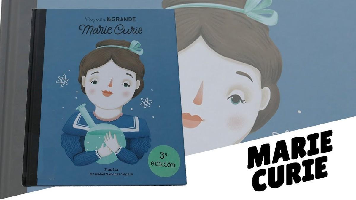 Ciencia - Pequeña y grande Marie Curie