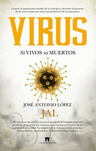 Virus ni vivos ni muertos - Jose Antonio Lopez