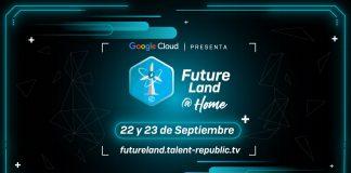 Llega Future Land @Home en su segunda edición